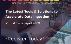 Tools to Accelerate Data Ingestion | Virtual Summit (April 20-21)